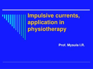 Impulsive currents,  application in physiotherapy