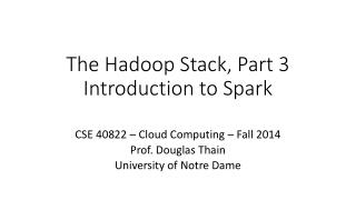 The Hadoop Stack, Part 3 Introduction to Spark
