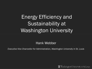 Energy Efficiency and Sustainability at Washington University