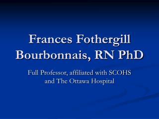 Frances Fothergill Bourbonnais, RN PhD