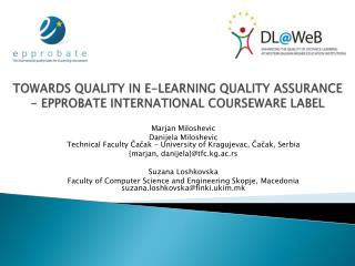 TOWARDS QUALITY IN E-LEARNING QUALITY ASSURANCE - EPPROBATE INTERNATIONAL COURSEWARE LABEL