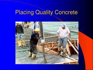 Placing Quality Concrete