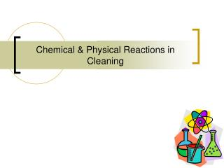 Chemical & Physical Reactions in Cleaning
