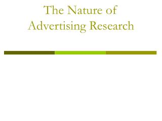 The Nature of Advertising Research