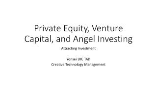 Private Equity, Venture Capital, and Angel Investing
