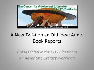 A New Twist on an Old Idea: Audio Book Reports