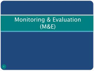 Monitoring & Evaluation  (M&E)