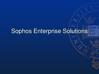 Sophos Enterprise Solutions