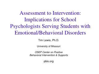 Tim Lewis, Ph.D.  University of Missouri OSEP Center on Positive