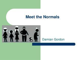 Meet the Normals