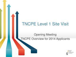 TNCPE Level 1 Site Visit