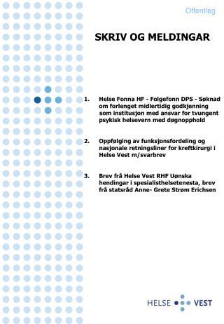 SKRIV OG MELDINGAR Helse Fonna HF - Folgefonn DPS - Søknad om forlenget midlertidig godkjenning