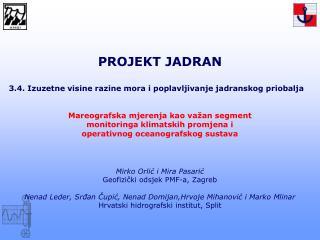 PROJEKT JADRAN 3.4. Izuzetne visine razine mora i poplavljivanje jadranskog  p riobalja