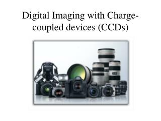 Digital Imaging with Charge-coupled devices (CCDs)