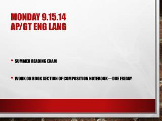 Monday  9.15.14 AP/GT  Eng  Lang