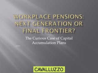 Workplace Pensions: Next Generation or Final Frontier?