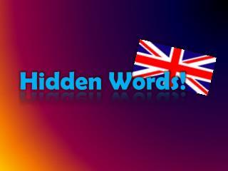 Hidden  Words !