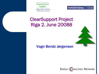 ClearSupport Project Riga 2. June 20088