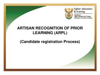 ARTISAN RECOGNITION OF PRIOR LEARNING (ARPL) (Candidate registration Process)