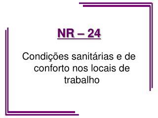 NR – 24 Condições sanitárias e de conforto nos locais de trabalho
