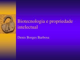 Biotecnologia e propriedade intelectual