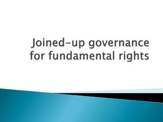 Joined-up governance for fundamental rights