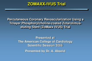 Presented at The American College of Cardiology Scientific Session 2006 Presented by Dr. A. Abazid