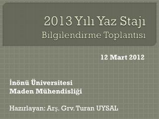 2013 Yılı Yaz Stajı Bilgilendirme Toplantısı