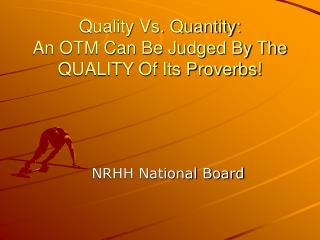 Quality Vs. Quantity: An OTM Can Be Judged By The QUALITY Of Its Proverbs!