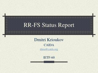 RR-FS Status Report