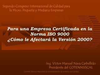 Para una Empresa Certificada en la  Norma ISO 9000  ¿Cómo le Afectará la Versión 2000?