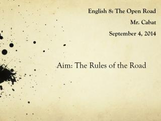 English 8: The Open Road Mr. Cabat September 4, 2014