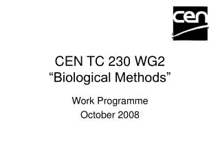 "CEN TC 230 WG2 ""Biological Methods"""
