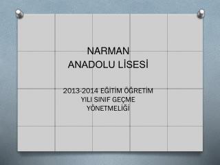 NARMAN ANADOLU LİSESİ 2013-2014 EĞİTİM ÖĞRETİM YILI SINIF GEÇME YÖNETMELİĞİ