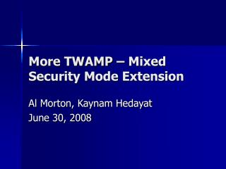 More TWAMP – Mixed Security Mode Extension