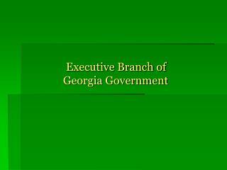 Executive Branch of              Georgia Government