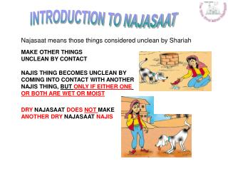 Najasaat means those things considered unclean by Shariah