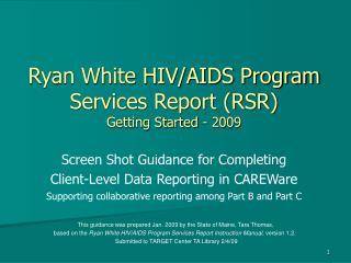 Ryan White HIV/AIDS Program Services Report (RSR) Getting Started - 2009