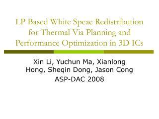 Xin Li, Yuchun Ma, Xianlong Hong, Sheqin Dong, Jason Cong ASP-DAC 2008