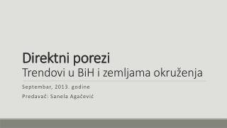 Direktni porezi Trendovi u BiH i zemljama okruženja