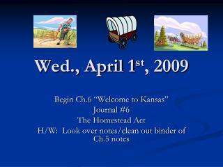 Wed., April 1 st , 2009