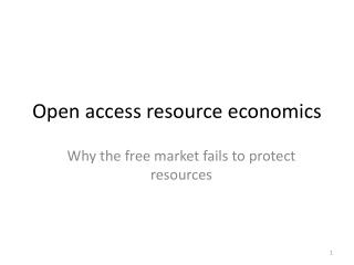 Open access resource economics