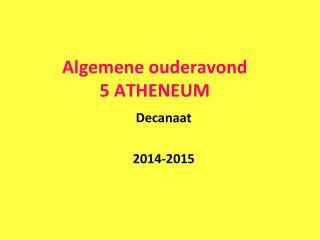 Algemene ouderavond   5 ATHENEUM