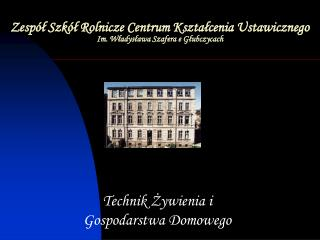 Zespół Szkół Rolnicze Centrum Kształcenia Ustawicznego Im. Władysława Szafera e Głubczycach