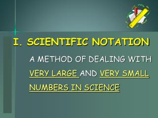 I. SCIENTIFIC NOTATION