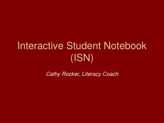 Interactive Student Notebook (ISN)