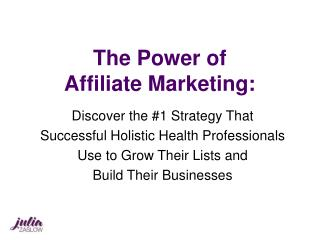 The Power of  Affiliate Marketing: