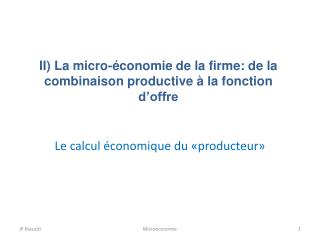 II) La micro-économie de la firme: de la combinaison productive à la fonction d'offre