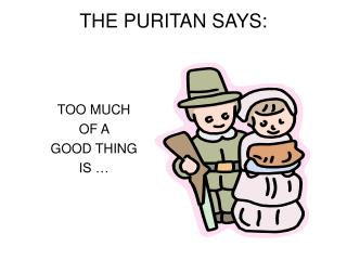 THE PURITAN SAYS: