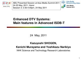Enhanced DTV Systems:  Main features in Advanced ISDB-T